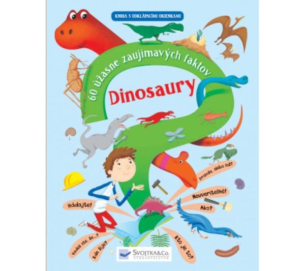 Dinosaury - 60 úžasne zaujímavých faktov